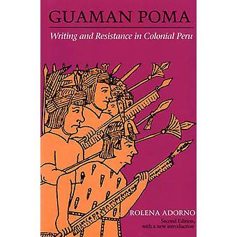Guaman Poma - schreiben und Widerstand in koloniale Peru Rolena Adorno
