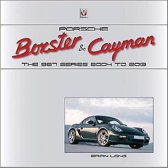 Porsche Boxster & Cayman - la 987 série 2005 à 2012 par Brian Long-