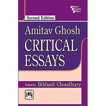 Amitav Ghosh - Critical Essays (2nd Revised edition) by Bibhash Choudh