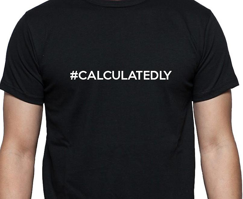 #Calculatedly Hashag Calculatedly Black Hand Printed T shirt