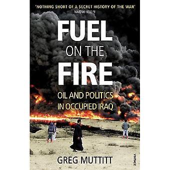 Combustible en el fuego: petróleo y política en Iraq ocupado