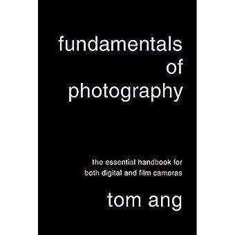 Grunderna i fotografi: den grundläggande handbok för både digitala och filmkameror