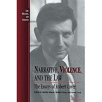 Narrative, Violence and the Law: The Essays of Robert Cover (Law, Meaning & Violence)