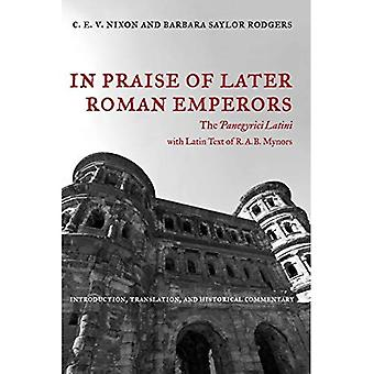 In Praise of Later Roman Emperors: The Panegyric Latini (The Transformation of the Classical Heritage)
