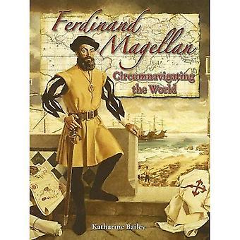 Ferdinand Magellan: Circumnavigating the World (In the Footsteps of Explorers)