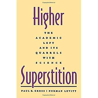 Höheren Aberglaube: Akademische links und seinen Streit mit der Wissenschaft