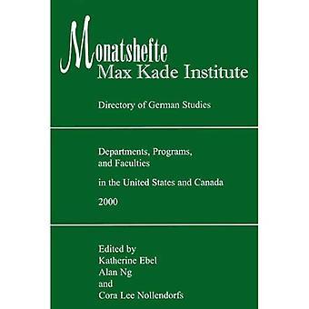 Monatshefte/Max Kade Institute: Directory of German Studies Departments, Programs and Faculties in the United...