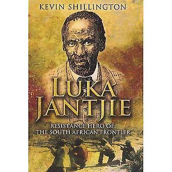 Luka Jantjie: Held des Widerstands der südafrikanischen Grenze