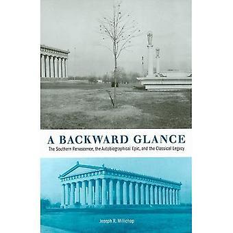 A Backward Glance: De zuidelijke Claustrum, de autobiografische Epic, en de klassieke nalatenschap