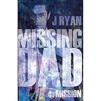 Missing Dad 4: Mission