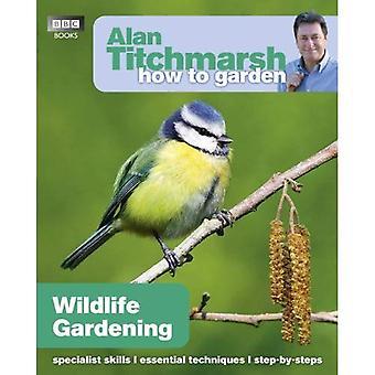 Comment faire pour le jardin: jardinage de la faune