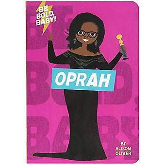 Be Bold, Baby: Oprah [Board book]