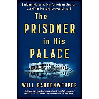 The Prisoner in His Palace: Saddam Hussein, His� American Guards, and What History Leaves Unsaid