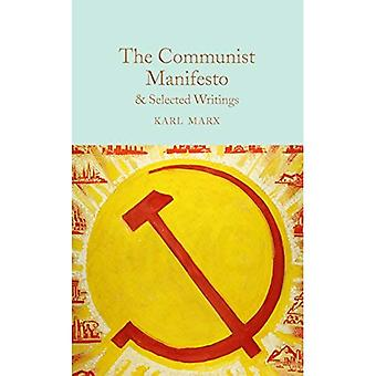 The Communist Manifesto & Selected Writings (Macmillan� Collector's Library)