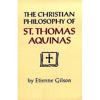 Christliche Philosophie des Thomas von Aquin die durch Gilson & Etienne