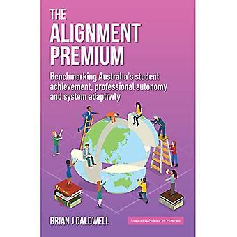 The Alignment Premium: Benchmarking Australia's Student Achievement, Professional Autonomy and System Adaptivity