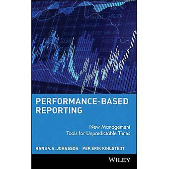 PerformanceBased informes de nuevas herramientas de gestión para tiempos impredecibles por Johnsson y Hans V.