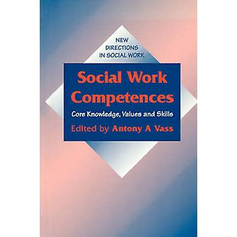 Social Work Competences Core Knowledge Values and Skills by Vass & Anthony