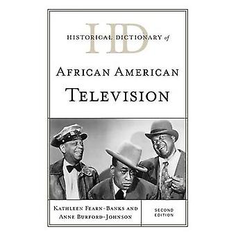 Historical Dictionary of African American Television by FearnBanks & Kathleen