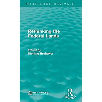 Rethinking the Federal Lands by Brubaker & Sterling