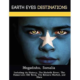 Mogadishu Somalia inklusive dess historia The Shebelle floden The Hamarwein The Bakaara marknaden i gamla stan och mer av natt & Sam