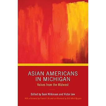 Asian Americans in Michigan Voices from the Midwest by Jew & Victor
