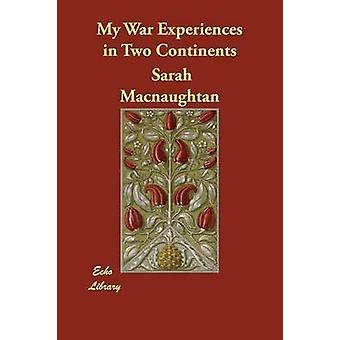تجاربي الحرب في القارتين ماكنوغتان آند سارة