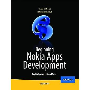 Beginning Nokia Apps Development Qt and HTML5 for Symbian and MeeGo by Rischpater & Ray