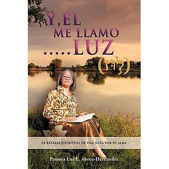 YEL Me LLaMO... LUZ de ABREUHERNANDEZ & PASTORA LUZ E.