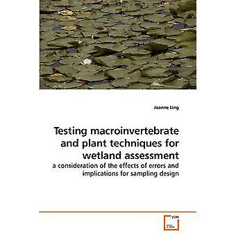 Testaus makroselkärangattomia ja kasvi tekniikoita kosteikkojen arviointiin Ling & Joanne