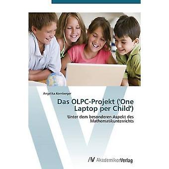 Das OLPCProjekt One Laptop per Child av Kornberger Angelika