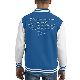 Mindfulness Buddha Why Worry Quote Kid's Varsity Jacket