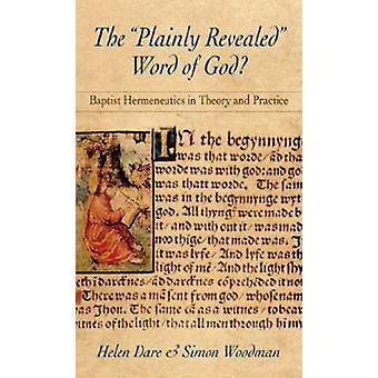 Het duidelijk geopenbaarde woord van God? -Baptist Hermeneutics in theorie en