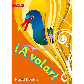 A Volar Pupil Book Level 2 - Primary Spanish for the Caribbean - Pupil