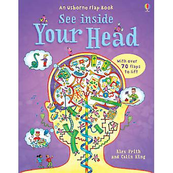 See Inside Your Head by Alex Frith - Colin King - 9780746087299 Book