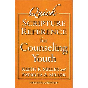 Quick Scripture Reference for Counseling Youth by Patricia A Miller -