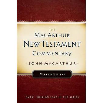 Matthew 1-7 by John F. MacArthur - 9780802407559 Book
