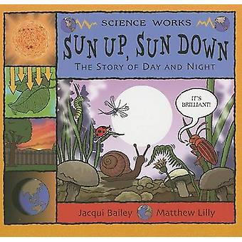 Dim Up - soleil bas - l'histoire de jour comme de nuit par Jacqui Bailey - Matt