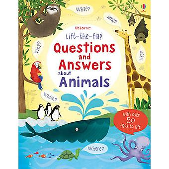 Lift the Flap Questions & Answers about Animals by Katie Daynes - Mar