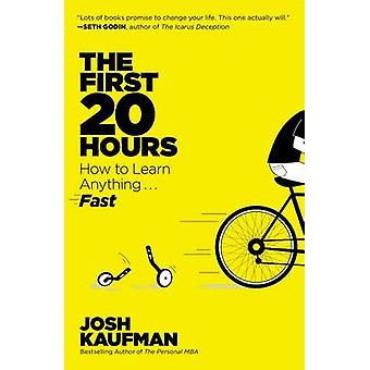 The First 20 Hours - How to Learn Anything... Fast by Josh Kaufman - 9