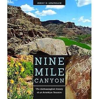 Nine Mile Canyon - The Archaeological History of an American Treasure