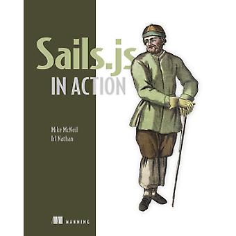 Sails.JS in Action by Mike McNeil - Irl Nathan - 9781617292613 Book