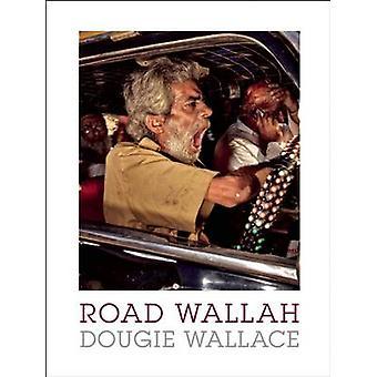 Road Wallah by Dougie Wallace - 9781907893858 Book