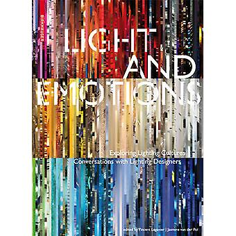 Light and Emotions - Exploring Lighting Cultures. Conversations with L