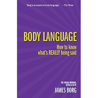 Body Language - How to Know What's Really Being Said (3rd Revised edit