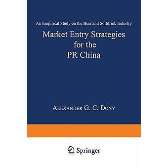 Market Entry Strategies for the PR China  An Empirical Study on the Beer and Softdrink Industry by Dony & Alexander