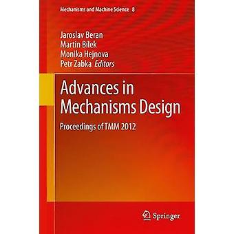 Advances in Mechanisms Design  Proceedings of TMM 2012 by Beran & Jaroslav