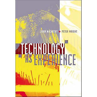 Technology as Experience by John McCarthy & Peter Wright