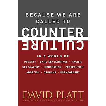 Because We Are Called To Counter Culture by Platt David
