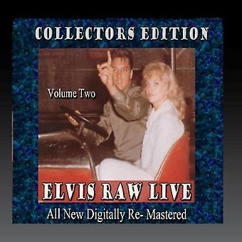 Elvis Presley - Elvis Raw Live - volym 2 [CD] USA import